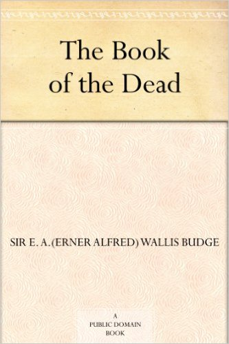 Budge, E.A. Wallis, The Egyptian Book of the Dead: The Papyrus of Ani