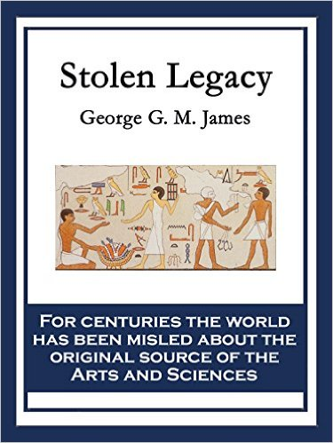 James, George G.M., Stolen Legacy